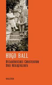 2013_08_11_Hugo_Ball_Byzantinisches Christentum